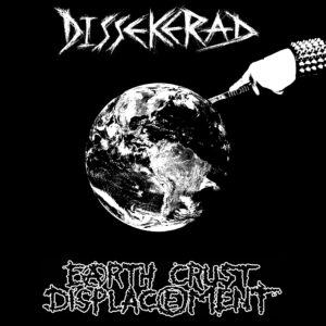 "Dissekerad/ Earth Crust Displacement ""split"" 7inch black vinyl"