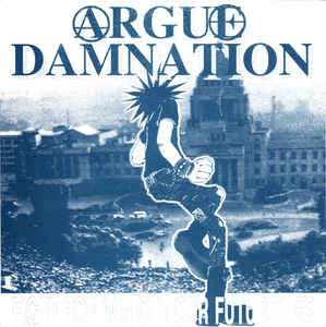 """Argue Damnation """"Fight For Win. Get Our Future!!. EP"""" 7inch blue wax"""