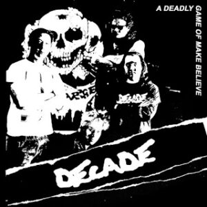 """DECADE """"A DEADLY GAME OF MAKE BELIEVE"""" 7inch limited coloured wax"""