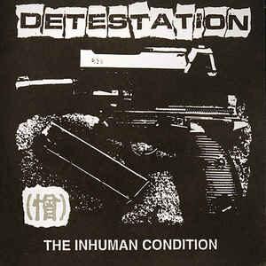 "Detestation ""The Inhuman Condition""  7inch"