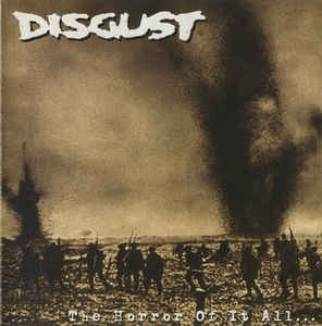 """Disgust """"The Horror Of It All… """" 12inch"""