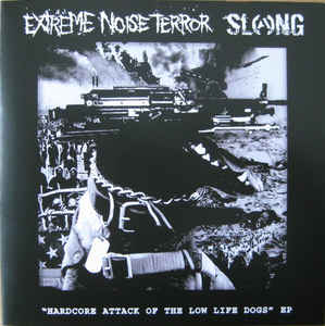 "Extreme Noise Terror / Slang ""Hardcore Attack Of The Low Life Dogs"" 7inch"