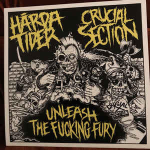 "Hårda Tider / Crucial Section ""Unleash The Fucking Fury"" 7inch"