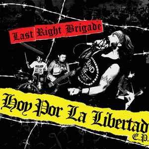 """Last Right Brigade """"Hoy Por La Libertad E.P."""" 7inch"""