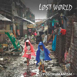 "Lost World ""Posthumanism"" 7inch"