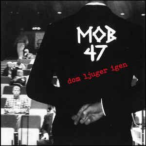 """Mob 47 """"Dom Ljuger Igen"""" 7inch"""