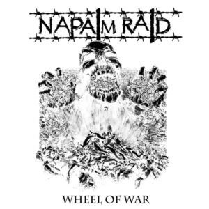 "NAPALM RAID ""Wheel Of War"" ""12 Testpress one"