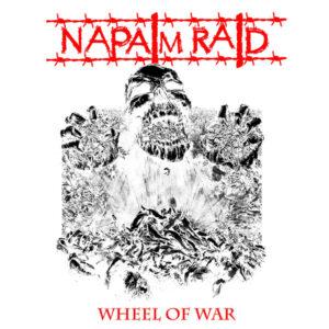 "NAPALM RAID ""Wheel Of War"" ""12 Testpress two"