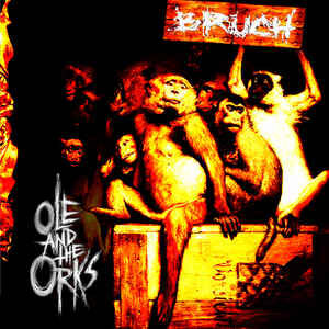 "Ole And The Orks / Bruch ‎""Split Ep"" 7inch"