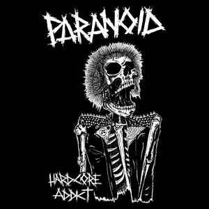 """Paranoid """"Hardcore Addict"""" 7inch"""