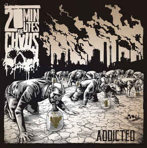 "20 Minutes De Chaos ‎""Addicted"" 12inch"