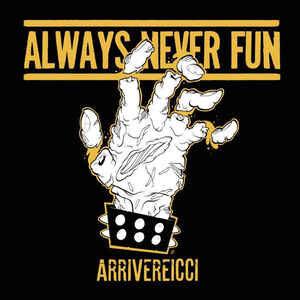 "Always Never Fun ""Arrivereicci"" 12inch"