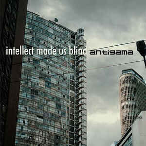 "Antigama ‎""Intellect Made Us Blind"" 12inch"