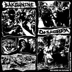 "Bakounine / Diskobra ‎""No Hope In Future No Future In Hope"" 12inch"