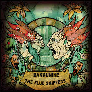 "The Flue Sniffers / Bakounine ‎– Bakounine / The Flue Sniffers"" 12inch"