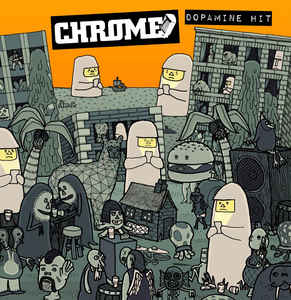 "Chrome ""Dopamine Hit"" LP"