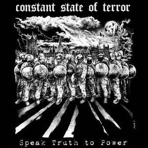 "Constant State Of Terror ""Speak Truth to Power"" 12inch"