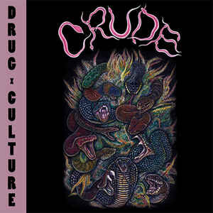 "Crude ""Drug Culture"" 12inch"