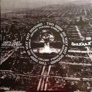 "Earth Crust Displacement / Disease ""Distort Fucking World"" 12inch australian version"