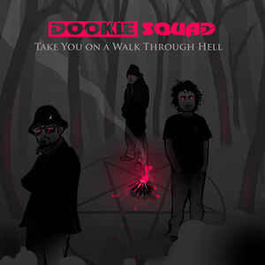 """Dookie Squad """"Take You On A Walk Through Hell"""" 12 EP"""