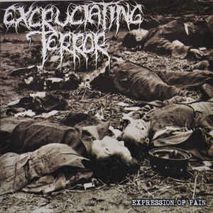 """Excruciating Terror """"Expression Of Pain"""" 12inch"""