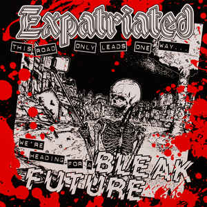 "Expatriated ""Bleak Future"" 12inch"