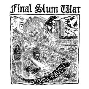 "Final Slum War ""agore fudeu"" ""12 TESTPRESS (Burning Anger 002)"