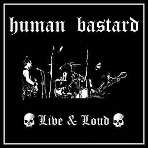 "Human Bastard ""Live And Loud"" 12inch yellow wax"