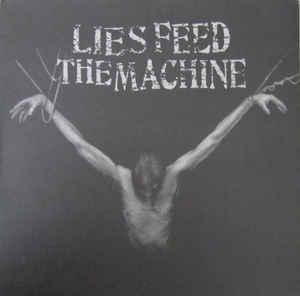 "Lies Feed The Machine ""Lies Feed The Machine "" 12inch"