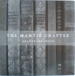 """The Mantis Chapter """"Graveyard Poets"""" 12 EP"""