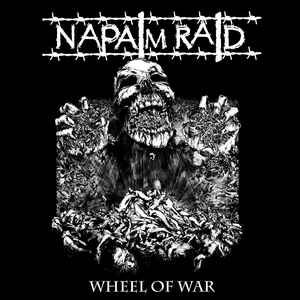 "NAPALM RAID ""Wheel Of War"" ""12 green wax"