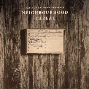 "Neighbourhood Threat ""Neighbourhood Threat"" 12 EP"