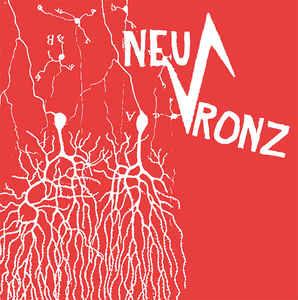 "Neu-Ronz ""s/t"" 7inch"