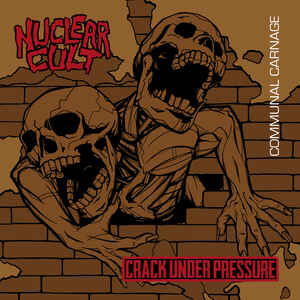 "Nuclear Cult / Crack Under Pressure ‎""Communal Carnage"" 12inch"