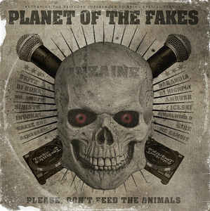 """Planet Of The Fakes """"Please, Don't Feed The Animals """" 12 EP"""