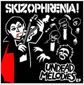 "Skizophrenia! ""Undead Melodies EP"" 7inch"
