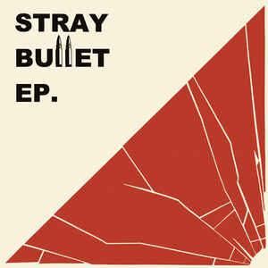 "Stray Bullet ""Stray Bullet EP."" 7inch"