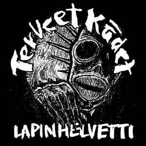 """Terveet Kädet """"Lapin Helvetti"""" 12inch"""