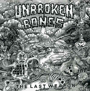 "Unbroken Bones ‎""The Last Weapon"" 7inch"
