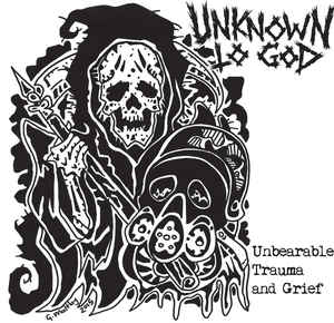 "Unknown To God ‎""Unbearable Trauma And Grief"" 7inch"
