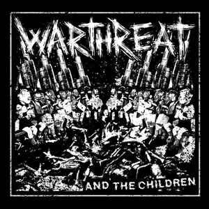 """Warthreat """"And The Children"""" 7inch"""