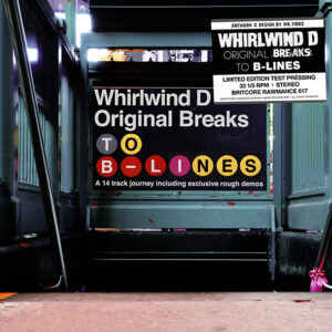 "WHIRLWIND D ""Original Breaks To B-Lines"" LP Testpress LP"