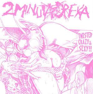 """2 Minuta Dreka / Necrocannibalistic Vomitorium """"Twisted Crazy & Sexy!! / Necrocannibalistic Vomitorium"""" 7inch"""