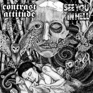 "Contrast Attitude / See You In Hell ‎""Contrast Attitude / See You In Hell"" 7inch"