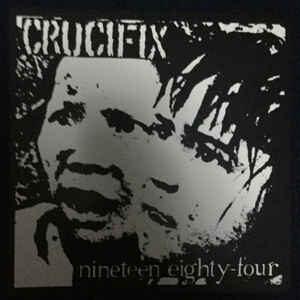 "Crucifix ""Nineteen Eighty-Four"" 12inch"