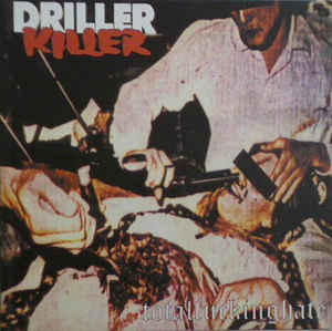 "Driller Killer ‎""Total Fucking Hate"" 12inch"