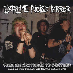 "Extreme Noise Terror ‎""From One Extreme To Another (Live At The Fulham Greyhound London 1989)"" 12inch"