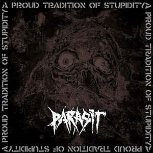 "Parasit ""A Proud Tradition Of Stupidity"" 12inch"