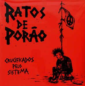"""Ratos De Porão """"Crucificados Pelo Sistema"""" 12inch"""