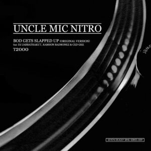 "UNCLE MIC NITRO ""bod gets slapped up/ T-2000"" 7inch"